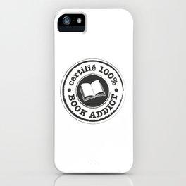 Certifié 100% Book Addict iPhone Case
