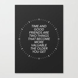Time And Good Friends Canvas Print
