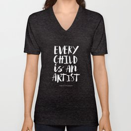 Every Child is an Artist Pablo Picasso black and white typography quote home room wall decor Unisex V-Neck