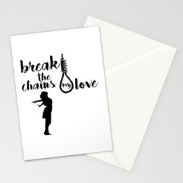 BREAK THE CHAINS Stationery Cards
