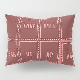 Love will tear us apart Pillow Sham