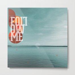 followme Metal Print