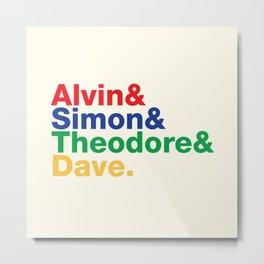 ALVIN&SIMON&THEODORE&DAVE. Metal Print
