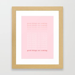 good things are coming III Framed Art Print