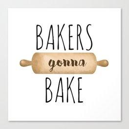 Bakers Gonna Bake Canvas Print