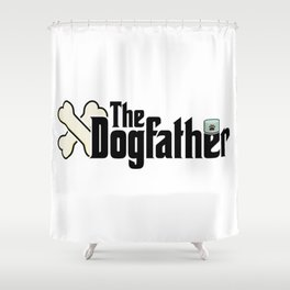 The Dogfather - Dog Father Woof Puppy Shower Curtain