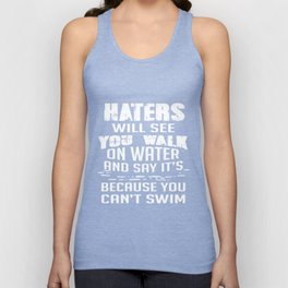 Motivation T-Shirt Haters Will See You Walk On Water Apparel Unisex Tank Top