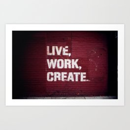 Live Work Create - Urban Way Art Print