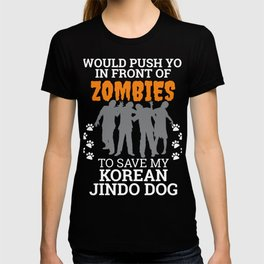 Push You In Front Zombies to save my Korean Jindo Dog Owner Dog Lover T-shirt