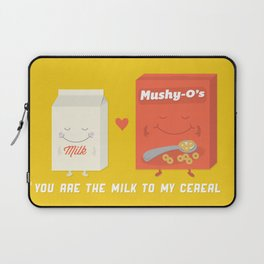 You Are The Milk To My Cereal Laptop Sleeve