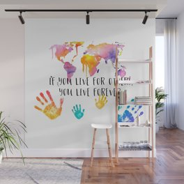 LIVE FOR OTHERS Wall Mural