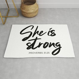 SHE IS STRONG, Proverbs 31 : 25 Rug
