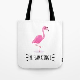 Be Flamazing Tote Bag