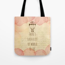 There's Such A Lot Of World To See Tote Bag