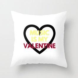 music is my valentine new 2018 14feb love heart Throw Pillow