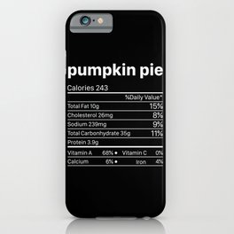 Pumkin Pie Nutrition Facts Funny Thanksgiving iPhone Case