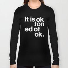 IT IS OK Long Sleeve T-shirt