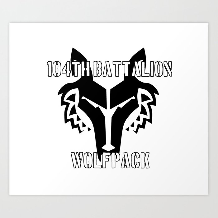104th battalion wolfpack art print by theartarmature society6