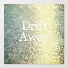 Drift Away  Canvas Print