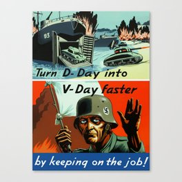 Turn D-Day Into V-Day Faster By Keeping On The Job Canvas Print