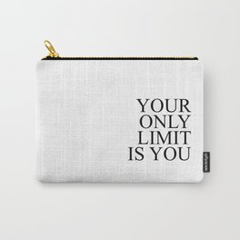 Your only limit is you #minimalism Carry-All Pouch