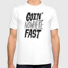 Goin' Nowhere Fast Mens Fitted Tee White SMALL
