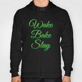 Wake Bake Slay Hoody