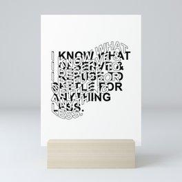 Dorm Print Series: I KNOW WHAT I DESERVE Mini Art Print