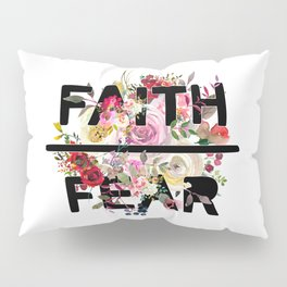 Christian Quote - Faith Over Fear - Cute Floral Watercolor Typography Pillow Sham