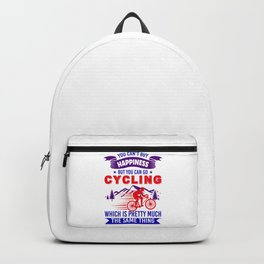 You Can't Buy Happiness But You Can Go Cycling bry Backpack