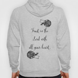 Trust in the Lord with All Your Heart Hoody
