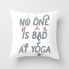 No One is Bad at Yoga Throw Pillow