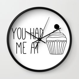 You Had Me At Cake Wall Clock