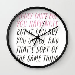 Money Can't Buy You Happiness Wall Clock