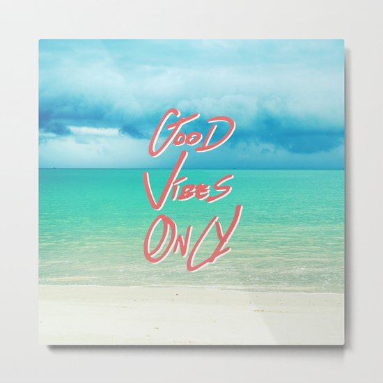 """""""Good Vibes Only""""  Quote - Turquoise Tropical Sandy Beach Metal Print"""