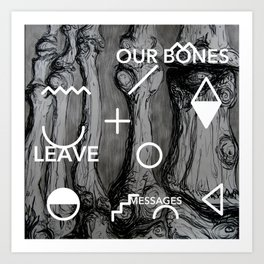 Our bones leave messages Art Print