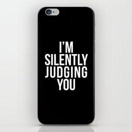 I'M SILENTLY JUDGING YOU (Black & White) iPhone Skin