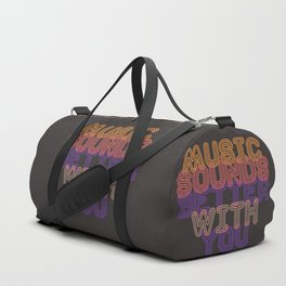 Music Sounds Better With You Duffle Bag