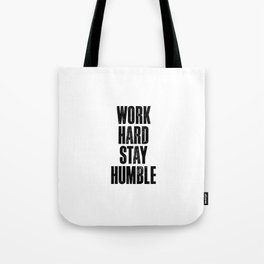 Work Hard Stay Humble black and white typography poster black-white design home decor bedroom wall Tote Bag