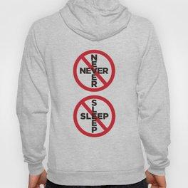 Never sleep, raver clothing | Djs gift Hoody