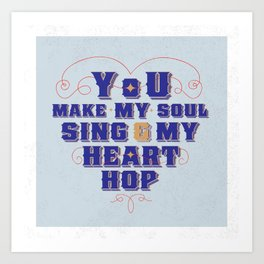 Soul Singin' Heart Hoppin' Art Print