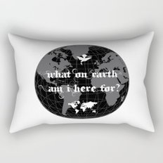 What On Earth  Am I Here For? : Vol.2 Rectangular Pillow