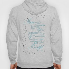 Music Gives Soul to the Universe Hoody