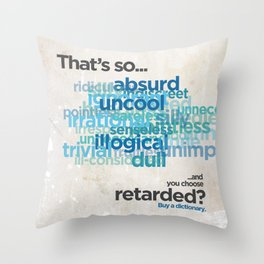 """Buy a Dictionary (""""That's So Retarded"""") Throw Pillow"""