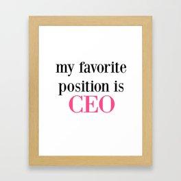 Favorite Position is CEO Framed Art Print