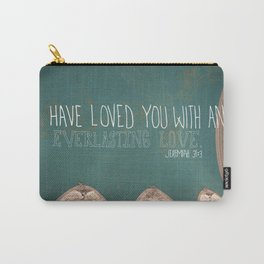 An Everlasting Love  |  Jeremiah 31:3 Carry-All Pouch