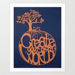 Create Your Own World Art Print