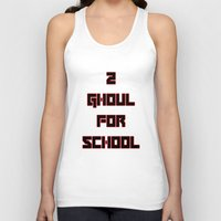 tokyo ghoul Tank Tops featuring 2 GHOUL FOR SCHOOL by Wealthy Loser