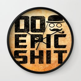 Do epic shit Inspirational Short Quote Wall Clock