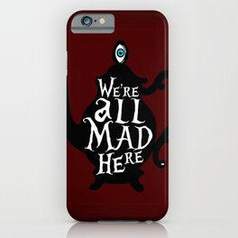 """""""We're all MAD here"""" - Alice in Wonderland - Teapot - 'Tulgey Wood Brown' iPhone Case"""